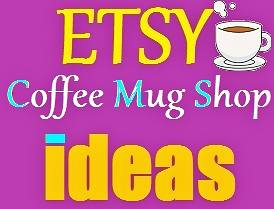 Etsy Coffee Mug Shop Winners 2019